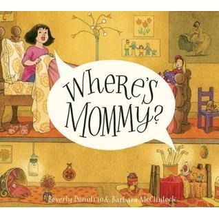 """Where's Mommy?"" by Beverly Donofrio & Barbara McClintock"