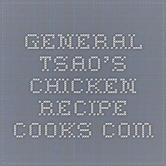 General Tsao's Chicken - Recipe - Cooks.com --- mike made this and it was so yummy, we obviously didn't use any msg though