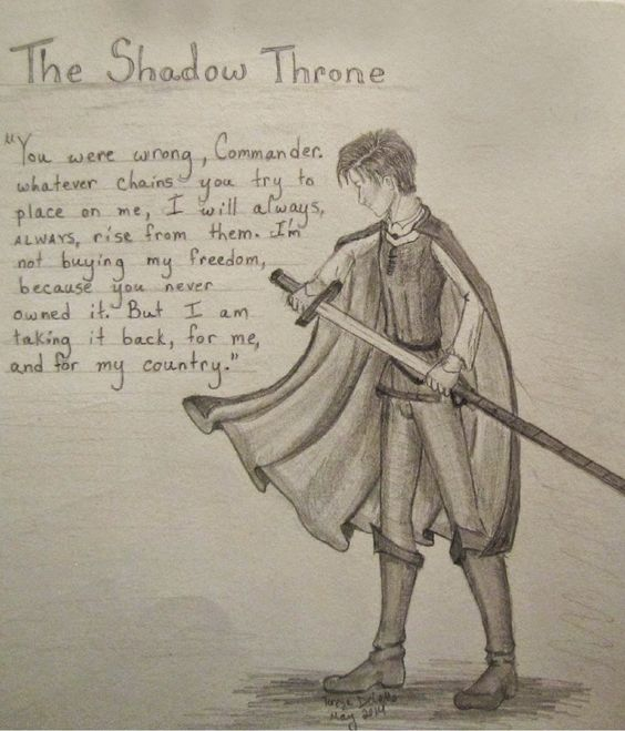 King Jaron // The Shadow Throne Drawn by @Teresa Selberg DeLallo ---- Love this quote!