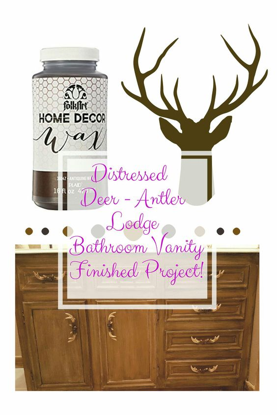 Bathroom vanity redo - Distressed Deer Antler Bathroom vanity with antique wax and lightly sand in some spots to give it that distressed look.