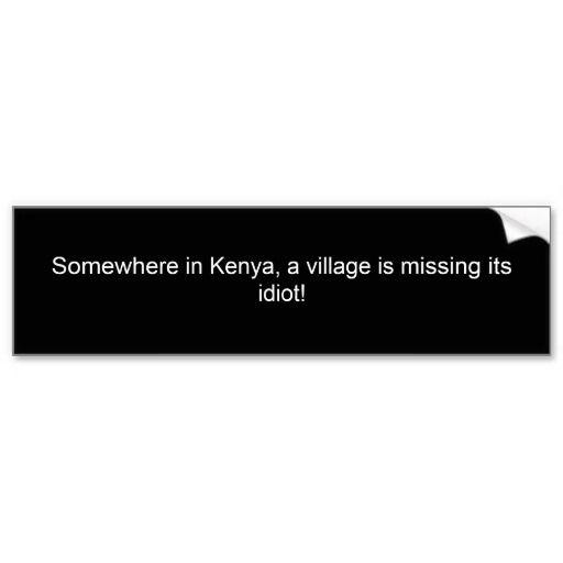 15 best somewhere in kenya bumper sticker images on pinterest bumper stickers for cars car bumper stickers and kenya