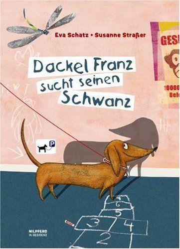 Dackel Franz sucht seinen Schwanz von Eva Schatz http://www.amazon.de/dp/3701720576/ref=cm_sw_r_pi_dp_0X4oub0KY8Y4W