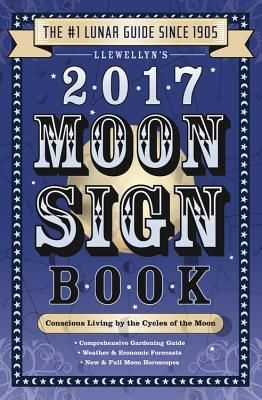 Llewellyn's Moon Sign Book: Conscious Living by the Cycles of the Moon