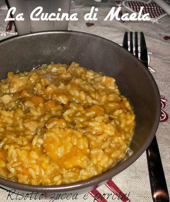 La cucina di Maela: Risotto di zucca e porcini