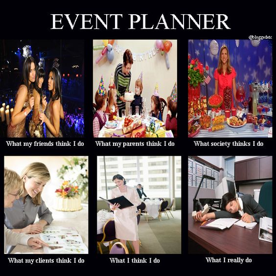 The Life Of An Event Planner Event Planner Meme Event Planning Books Event Planning Quotes