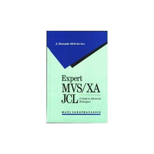 Expert Mvs Xa Job Control Language A Guide To Advanced Techniques