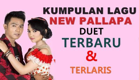 Kumpulan Lagu Duet New Pallapa Romantis Mp3 Download Lagu