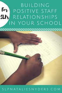 3 easy tips for SLPs to help build positive staff relationships in your school building!