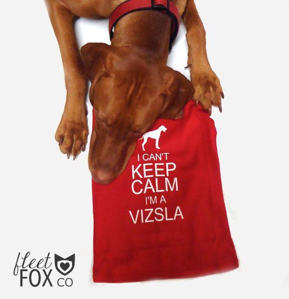 Keep Calm Vizsla Doggie TShirt by FleetFoxCo on Etsy, $26.50