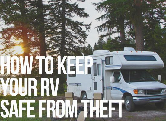 How to keep your rv safe from theft this camping season blog house and tiny house - How to keep thieves away from your home ...