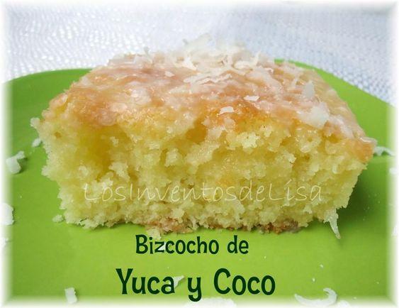 Los Inventos de Lisa: Bizcocho de Yuca y Coco