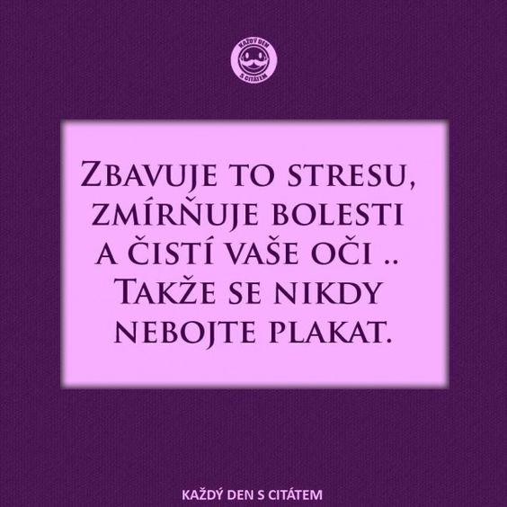 citáty - Zbavuje to stresu, zmírňuje
