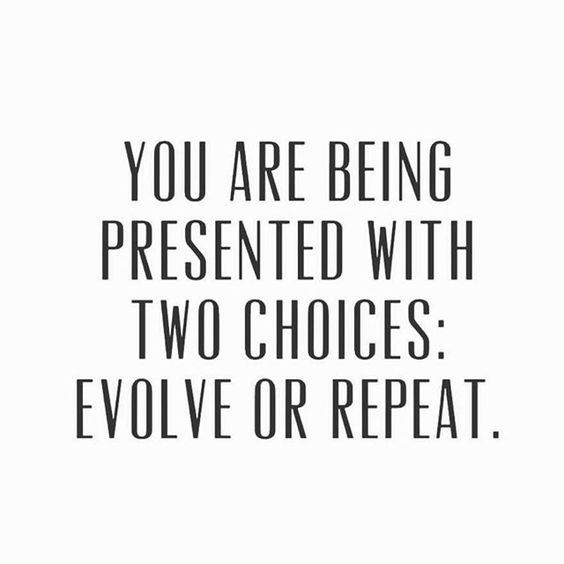 You are being presented with two choices. Evolve or repeat. Change your mindset, change your life. Inspirational quotes for the soul. Gypsy soul and magic mindset. Positive vibe life. Connect with your higher energy. Success tips.