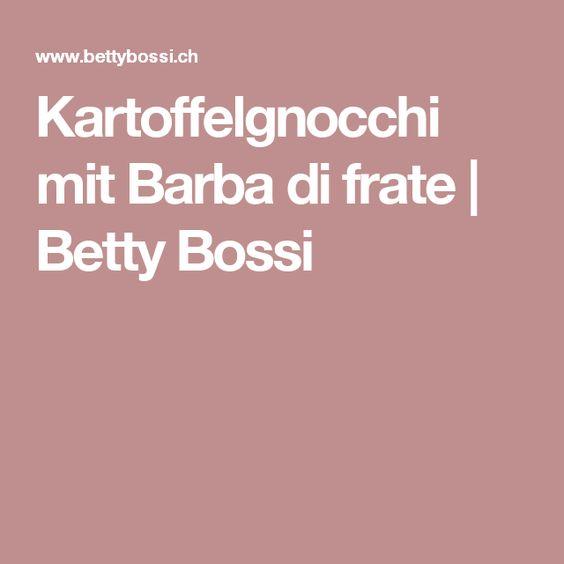 Kartoffelgnocchi mit Barba di frate | Betty Bossi