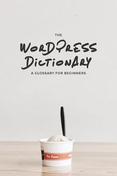 The WordPress Dictionary // So you've got a fancy new WordPress site but you don't know how to use it. The first step to learning how to use WordPress is learning how to speak WordPress. I've put together a glossary of WordPress terms that every Wordpress beginner NEEDS to know: from posts and pages to categories and tags (even the tough stuff like permalinks!). Grab the full dictionary!