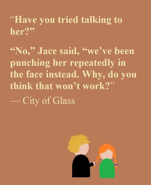 I love this! And Jace!! and lol this drawing looks like a PowerPoint I made for The Princess Bride