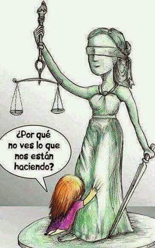 A la justicia, al aire... ¿por qué no ves lo que nos están haciendo?