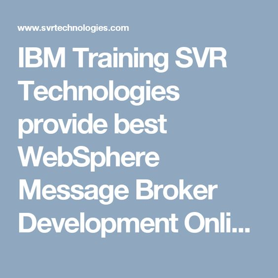 IBM Training SVR Technologies provide best WebSphere Message - websphere message broker sample resume