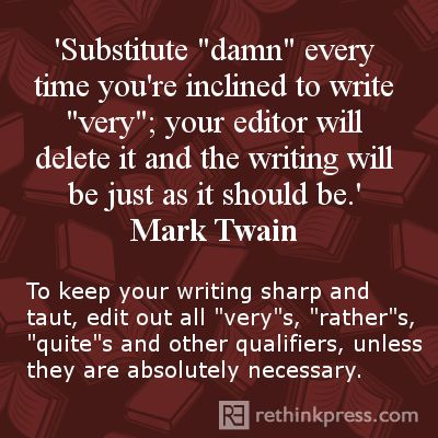 """Writing Tips: I like this tip """"very"""" much ... I mean """"damn"""" much! HaHa"""