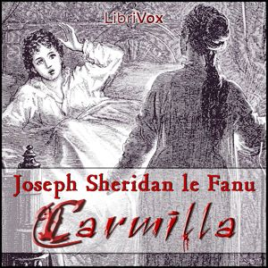 Read by Elizabeth Klett - Carmilla - Joseph Sheridan Le Fanu - read - less than 5 HRS