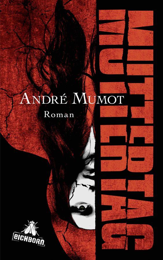 """André Mumot: Muttertag (eichborn Verlag) """"Ein unerschrockenes Spiel mit den Genres und ein elegantes Vexierspiel."""" #Literatur #Thriller"""