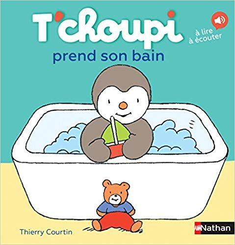 Telecharger T Choupi Prend Son Bain Des 2 Ans Pdf Gratuitement Tchoupi Choupi Livres A Lire