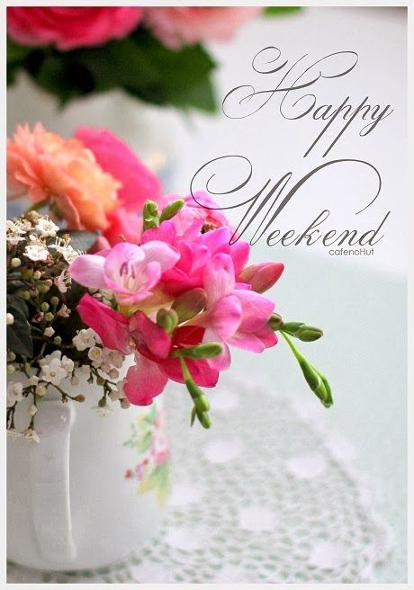 To my dear friends: have a fabulous weekend! xoxo: