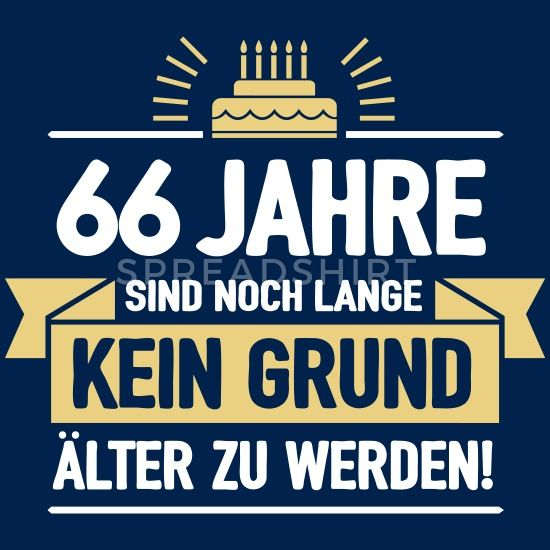 Alter 66 zum sprüche Geburtstagswünsche 66