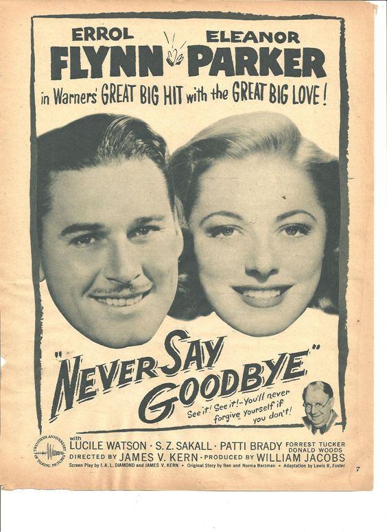 Never Say Goodbye ad starring Errol Flynn and Eleanor Parker