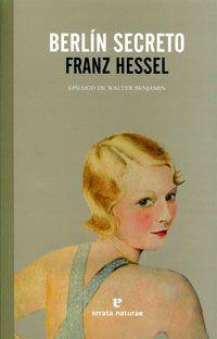 Berlín Secreto de Franz Hessel