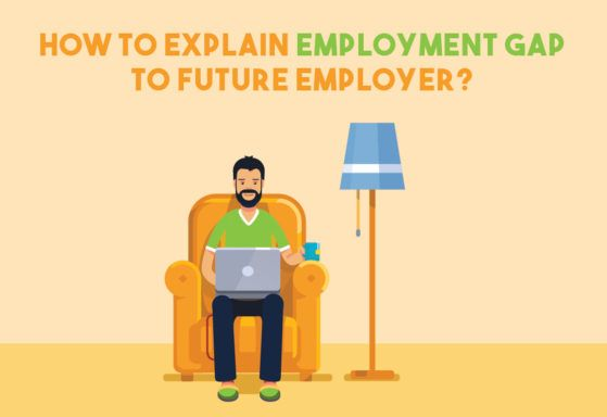 How to Explain Employment Gap to Future Employer? Landing a dream - gap in employment