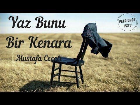 Mustafa Ceceli Yaz Bunu Bir Kenara Sarki Sozu Lyrics Hd Youtube Sarkilar Yaz Youtube