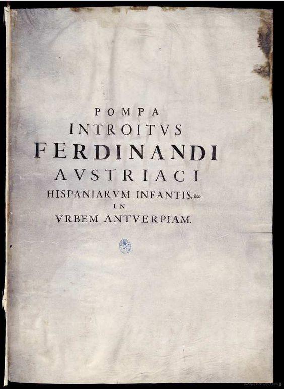Pompa introitus honori Serenissimi Principis Ferdinandi Austriaci Hispaniarum…