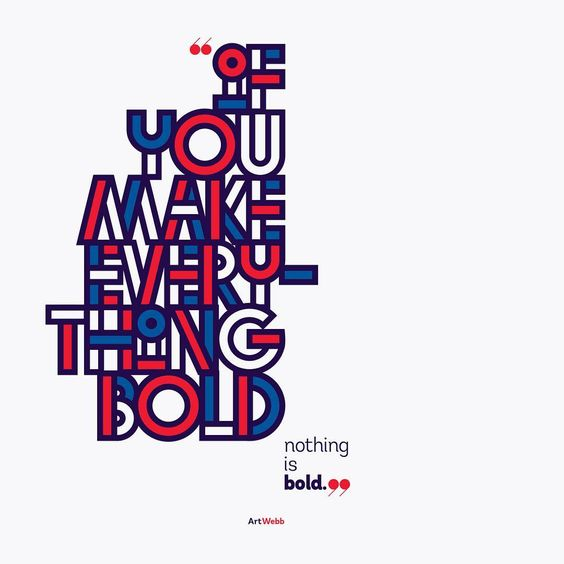 """Design by Alexander Wright. """"If you make everything bold nothing is bold."""" (Art Webb)"""