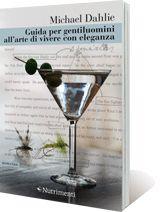 MIcheal Dahlie - Guida per gentiluomini all'arte di vivere con eleganza - Nutrimenti Editore