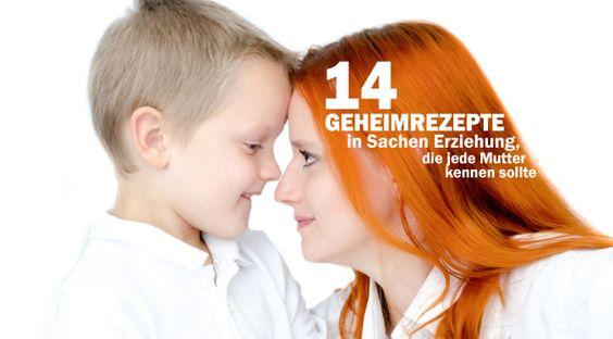 14 Geheimrezepte in Sachen Erziehung, die jede Mutter kennen sollte ...