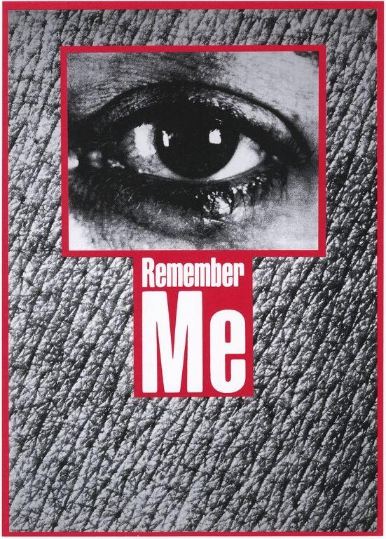 """Untitled (""""Remember me"""") - Barbara Kruger, 1988:"""