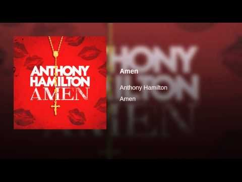 Amen Youtube Sony Music Entertainment R B Music Anthony Hamilton