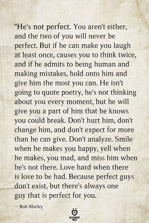 He S Not Perfect You Aren T Either And The Two Of You Will Never Be Perfect True Quotes Perfection Quotes Love Quotes