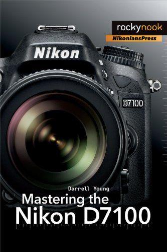 Mastering the Nikon D7100 $10.49 #topseller
