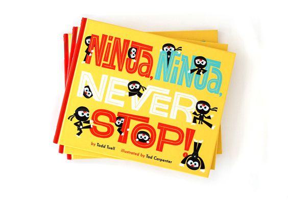 Ninja, Ninja, Never Stop | Tad Carpenter Creative