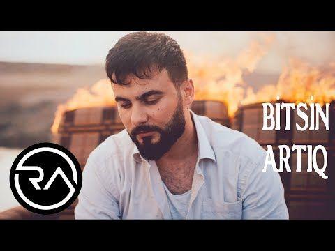 Rubail Azimov Bitsin Artiq 2019 Official Music Video Youtube Music Videos Youtube Videos Music Music