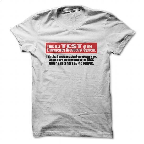 This is a TEST of the EBS - #tshirt scarf #moda sweater. ORDER NOW => https://www.sunfrog.com/Funny/This-is-a-TEST-of-the-EBS.html?68278