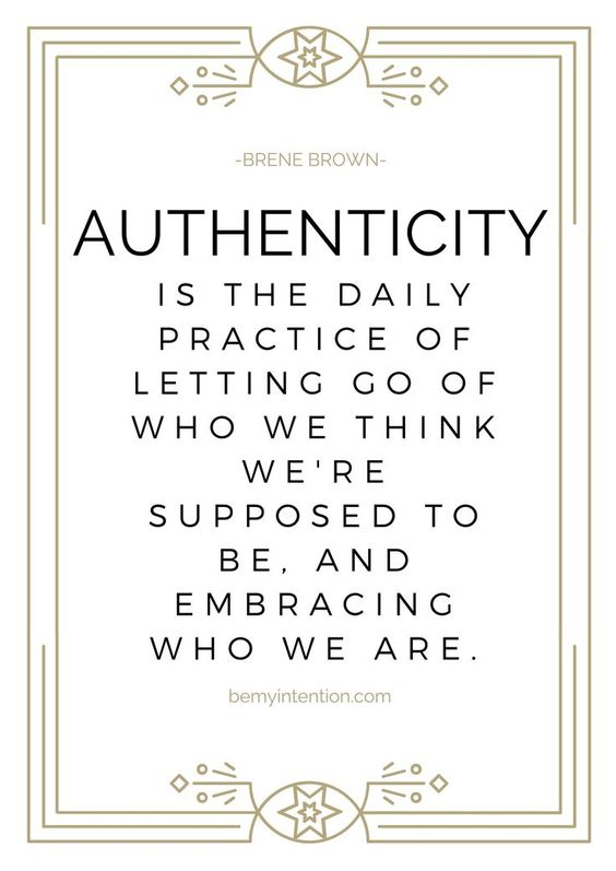 brene brown authenticity quote. new years goals. bemyintention.com