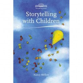 Storytelling with Children. Nancy Mellon offers simple ideas to help parents and teachers uncover all the stories living inside you waiting to be told! $24.95