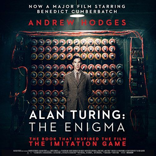 Alan Turing: The Enigma | [Andrew Hodges] the British mathematician Alan Turing (1912-1954) saved the Allies from the Nazis, invented the computer and artificial intelligence, and anticipated gay liberation by decades--all before his suicide at age forty-one. Narrated by Gordon Griffin. AUDIBLE
