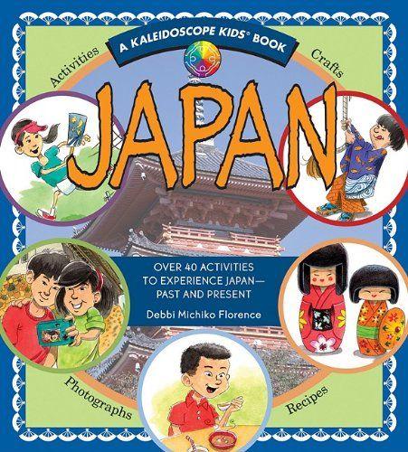 Japan: Over 40 Activities to Experience Japan - Past and Present (Kaleidoscope Kids) (Kaleidoscope Kids Books (Williamson Publishing))