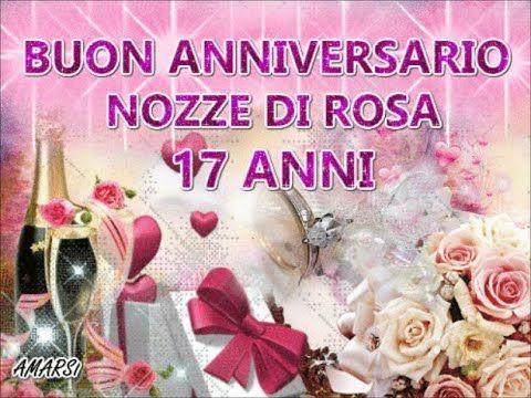 Anniversario Di Matrimonio 17 Anni.Buon Anniversario Nozze Di Rosa 17 Anni Di Matrimonio Buongiorno