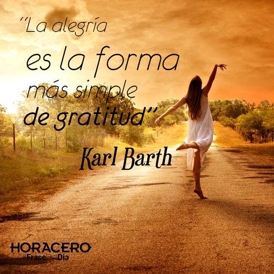 """""""La alegría es la forma más simple de gratitud"""" Karl Barth #Frases #FraseDelDía"""