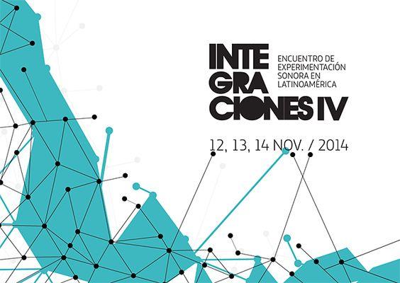 Festival Integraciones IV: Encuentro de Experimentación Sonora en Latinoamérica.